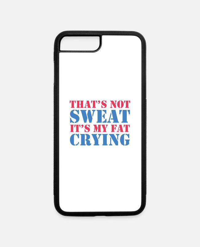 Training iPhone Cases - That's Not Sweat - iPhone 7 & 8 Plus Case white/black
