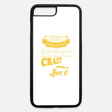 Childhood Early Childhood Educator Shirt - iPhone 7 & 8 Plus Case