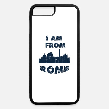 I Love Rome Rome I am from - iPhone 7 Plus/8 Plus Rubber Case
