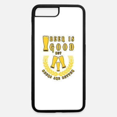 Beer beer Beer is good but beers are better - iPhone 7 Plus/8 Plus Rubber Case