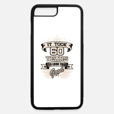 Birthday 60 Years T-Shirt Present Birthday Gift Idea Funny - iPhone 7 Plus/8 Plus Rubber Case