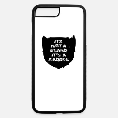 Saddle Its not a beard its a saddle - iPhone 7 & 8 Plus Case