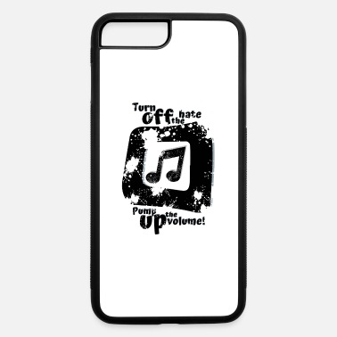 Splatter Turn off the hate pump up the volume! - iPhone 7 & 8 Plus Case