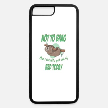 Outlaw not to brag but i totally got out of bed today - iPhone 7 & 8 Plus Case
