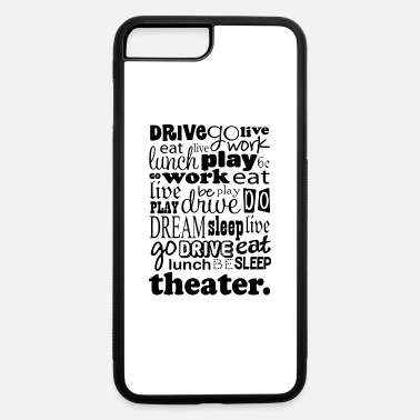 Theater Sayings Theater Drama Actor Gift - iPhone 7 & 8 Plus Case