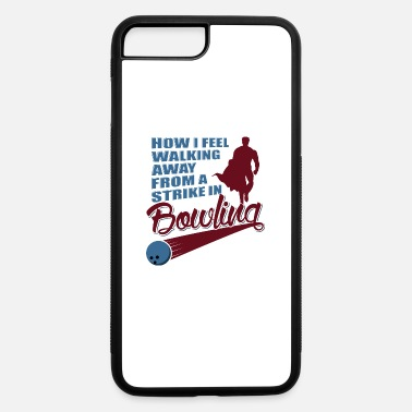Blasen How I feel walking away from a strike in bowling - iPhone 7 Plus/8 Plus Rubber Case