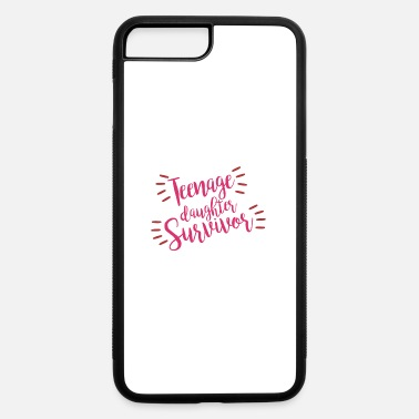 Puberty Teenage Daughter Survivor Puberty Grow up Gift - iPhone 7 & 8 Plus Case