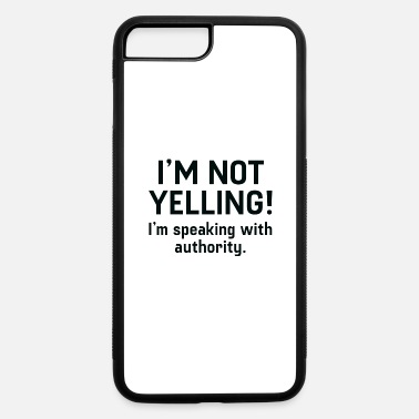 Yell I'm Not Yelling - iPhone 7 & 8 Plus Case