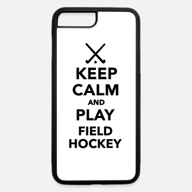 Playing Field Keep calm play Field Hockey - iPhone 7 & 8 Plus Case