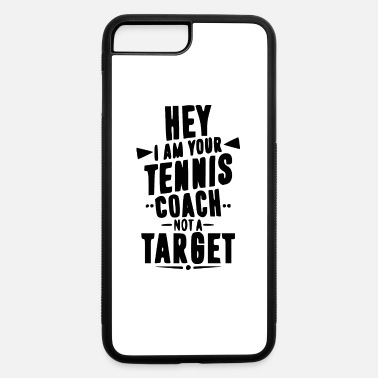 Tennis Coaches tennis coach - iPhone 7 & 8 Plus Case