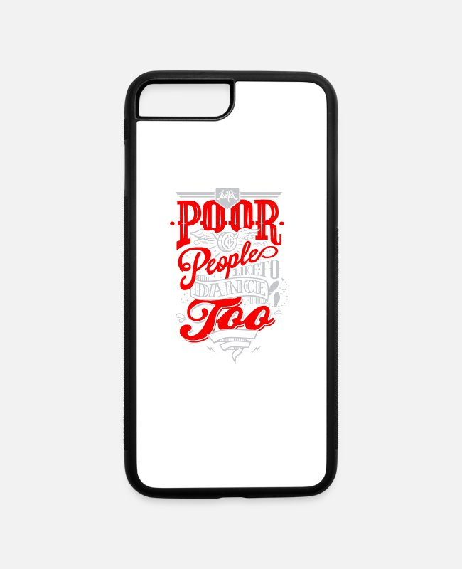 Movie iPhone Cases - Poor people like to dance - iPhone 7 & 8 Plus Case white/black