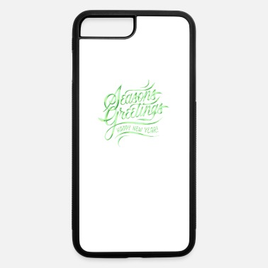 Seasons Greetings Seasons Greetings - iPhone 7 & 8 Plus Case
