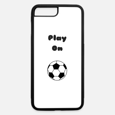 Playing Play On - iPhone 7 Plus/8 Plus Rubber Case