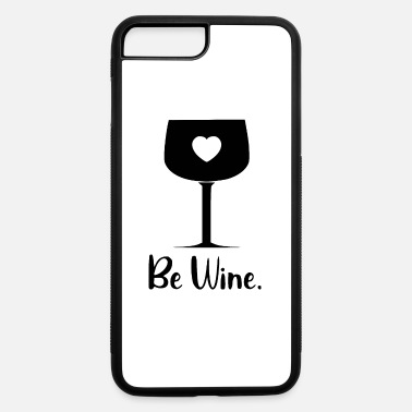 Wine be wine - iPhone 7 & 8 Plus Case