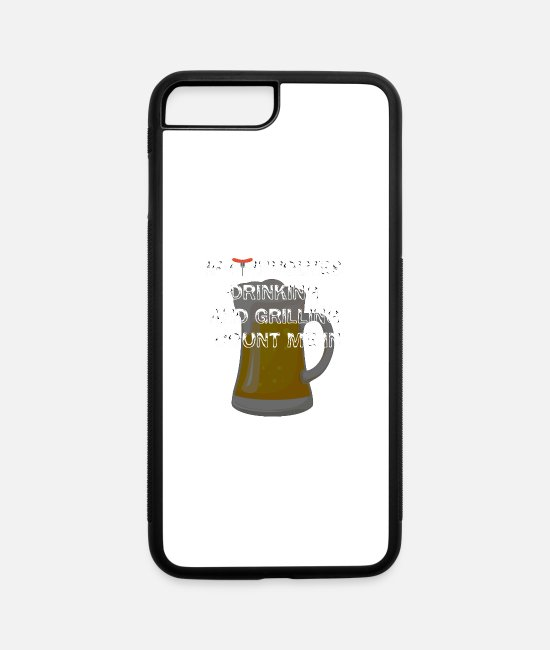Schland iPhone Cases - If it Involves Drinking and Grilling Count me In - iPhone 7 & 8 Plus Case white/black