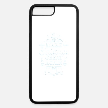 Make Christmas Great Again - iPhone 7 & 8 Plus Case