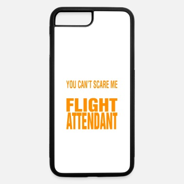 Im You Cant Scare Me Im Flight Attendant Halloween - iPhone 7 & 8 Plus Case