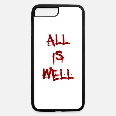 Alls Well All is Well - iPhone 7 & 8 Plus Case
