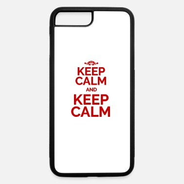 Keep Calm Keep Calm and Keep Calm red - iPhone 7 Plus/8 Plus Rubber Case