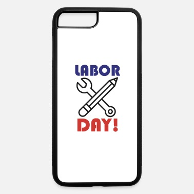 Labor Labor day labour day work employment gift idea - iPhone 7 & 8 Plus Case