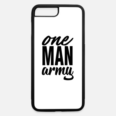 Army Man one man army - iPhone 7 & 8 Plus Case