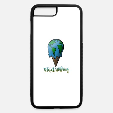 Global Global Warming - iPhone 7 Plus/8 Plus Rubber Case