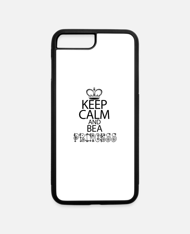 Cash Money iPhone Cases - Keep Calm And Be A Princess - iPhone 7 & 8 Plus Case white/black