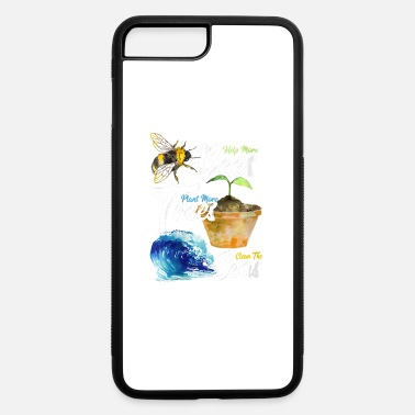 Think Green Womens Save he Bees Earth Day Activist rees Seas - iPhone 7 & 8 Plus Case
