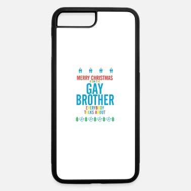 Another Merry christmas from the gay brother everybody - iPhone 7 & 8 Plus Case