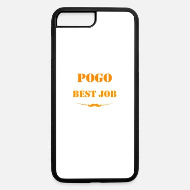Pogo Being Pogo is best job ever - iPhone 7 & 8 Plus Case