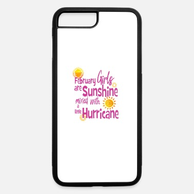 Mixed February Girls are Sunshine Mixed with a Little Hurricane (6) - iPhone 7 & 8 Plus Case