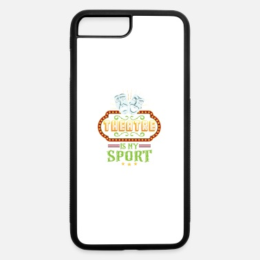 Theater Sayings Theater Is my sport theater mask - iPhone 7 & 8 Plus Case