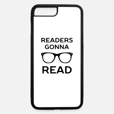 Readers readers gonna - iPhone 7 & 8 Plus Case
