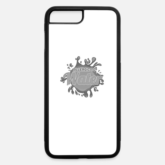 Wine iPhone Cases - Allergic to water just drink Wine or alcohol - iPhone 7 & 8 Plus Case white/black