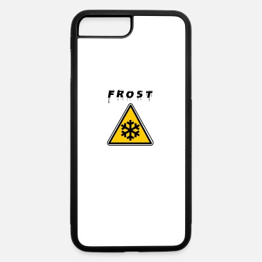 Frost Frost Warning - iPhone 7 & 8 Plus Case