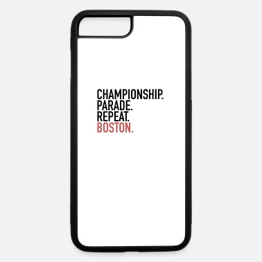 Championship Parade Repeat Boston Championship Parade Repeat Boston | Sports Clubs - iPhone 7 & 8 Plus Case