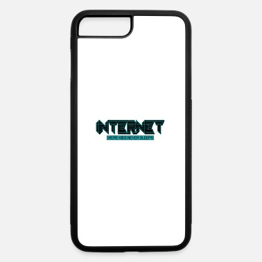 Internet Internet - iPhone 7 & 8 Plus Case