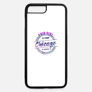 Chicago Chicago Illinois Girl - iPhone 7 & 8 Plus Case
