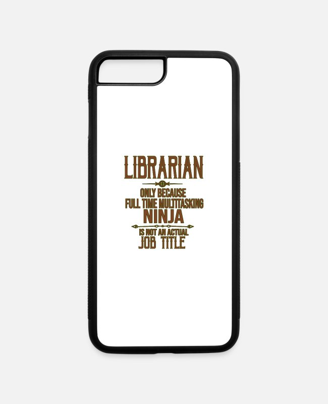 Borrow iPhone Cases - Librarian. Only because full time multitasking - iPhone 7 & 8 Plus Case white/black