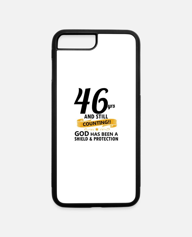 46 Birthday Gear iPhone Cases - 46th years and still counting - iPhone 7 & 8 Plus Case white/black