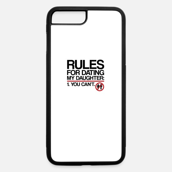Uncle iPhone Cases - Rules For Dating My Daughter | Dad Messages, Date - iPhone 7 & 8 Plus Case white/black