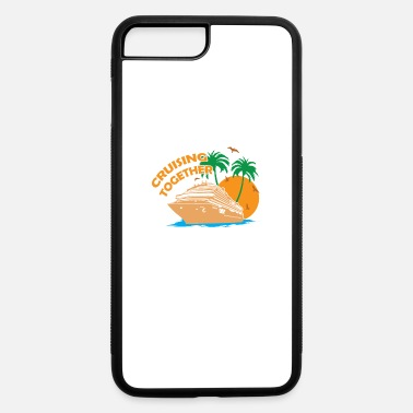 Cruise Cruise - Cruising Together - iPhone 7 & 8 Plus Case