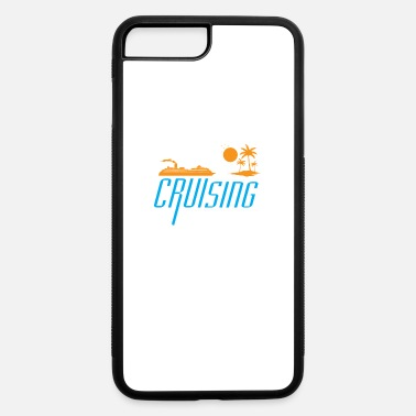 Cruise Cruise - Cruising - iPhone 7 & 8 Plus Case