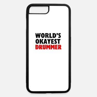 Drum'n'bass Worlds Okayest Drummer - iPhone 7 & 8 Plus Case