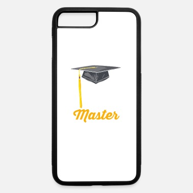Masters Degree Funny Master Degree Graduation Gift - iPhone 7 & 8 Plus Case