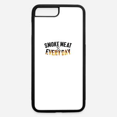 Meat Lover smoke meat everyday, meat lover, grill - iPhone 7 & 8 Plus Case
