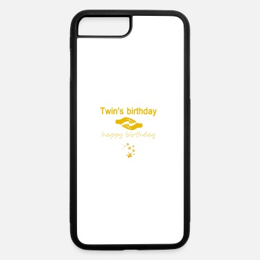 Birthday Twins twin's birthday happy birthday - iPhone 7 & 8 Plus Case