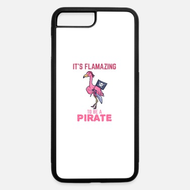 Treasure Pirate Flamazing Flamingo Gift - iPhone 7 & 8 Plus Case