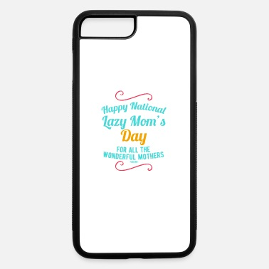Pause Lazy Mom's Day Mother's lazy woman - iPhone 7 & 8 Plus Case
