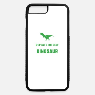 Irony I'm getting a dinosaur - funny humor joke - iPhone 7 & 8 Plus Case